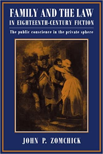 Family and Law in 18C Fiction: The Public Conscience in the Private Sphere (Cambridge Studies in Eighteenth-Century English Literature and Thought)