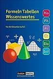 Formeln Tabellen Wissenswertes - Mathematik - Physik - Astronomie - Chemie - Biologie - Informatik: Formelsammlung: Kartoniert
