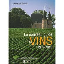 Le nouveau guide des vins de France: Nouvelle édition