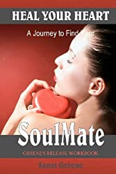 Heal Your Heart: A Journey to Find Your Soul Mate