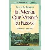 El monje que vendió su Ferarri: Una fábula espiritual (Spanish ...