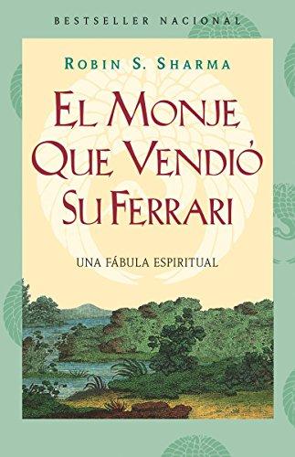 El monje que vendió su Ferarri: Una fábula espiritual (Spanish Edition)