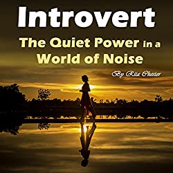Introvert: The Quiet Power in a World of Noise