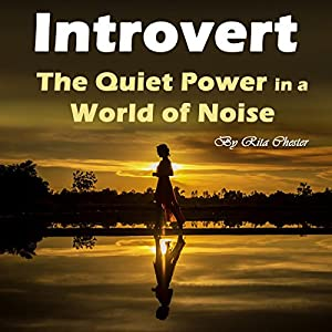 Introvert: The Quiet Power in a World of Noise Audiobook