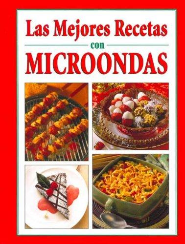 Las Mejores Recetas Con Microondas (Spanish Edition ...