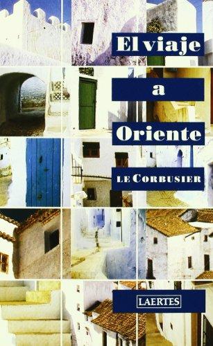 Descargar Libro El Viaje A Oriente Charles-edouard Jeanneret