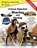 Animal Alphabet Sharing and Caring: 5-in-1 book teaching children Sharing, Caring, Animals, Alphabet and Relationships (Po...