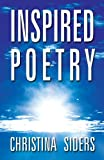 Inspired Poetry, Christina Siders, 162709542X