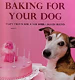 Baking For Your Dog: Tasty Treats For Your Four-Legged Friends