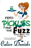 Fried Pickles and the Fuzz, Calico Daniels, 1482583453