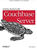 Getting Started with Couchbase Server, Brown, M. C., 1449331068