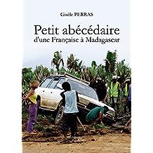 PETIT ABECEDAIRE D UNE FRANCAISE A MADAGASCAR