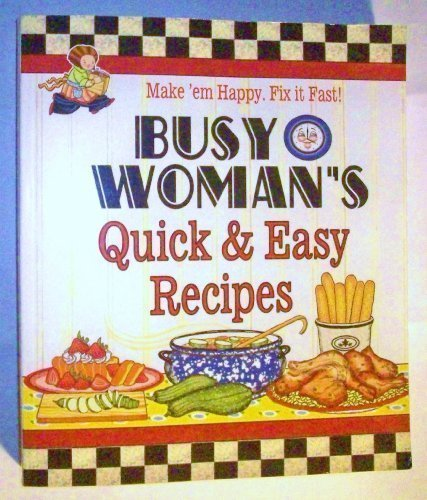 Busy Woman's Quick & Easy Recipes: 6.5 Series