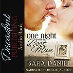 One Night with the Best Man: 1Night Stand Series | Sara Daniel