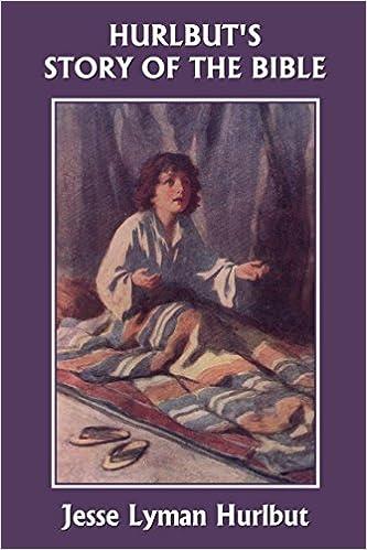Hurlbuts Story of the Bible (Yesterdays Classics)