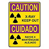 Weatherproof Plastic Vertical OSHA Radiation Caution X-Ray Keep Out - Rayos X Mantgase Alejado Sign with English & Spanish Text and Symbol