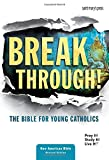 Best Catholic Teen Bibles - Breakthrough! The Bible for Young Catholics: NABRE translation Review