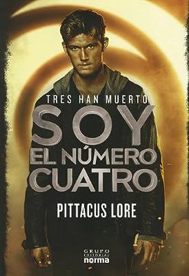 Yo Soy el Numero Cuatro: Libro Primero de los Legados de Lorien ...