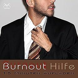 Burnout Hilfe - 15 Minuten Aufladen