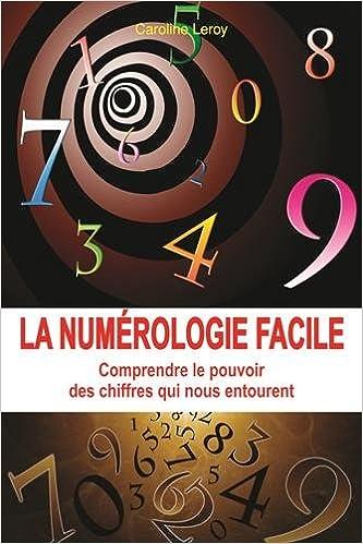 Livre gratuits La numérologie facile : Comprendre le pouvoir des chiffres qui nous entourent pdf