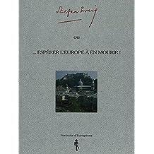 Stefan Zweig: ou ...espérer l'Europe à en mourir