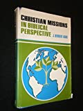 Christian Missions in Biblical Perspective, J. Herbert Kane, 0801053706