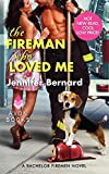 The Fireman Who Loved Me: A Bachelor Firemen Novel (Bachelor Firemen of San Gabriel)