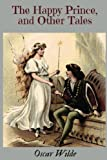 the happy prince and other tales by oscar wilde the happy prince and other tales by oscar wilde