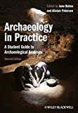 img - for Archaeology in Practice: A Student Guide to Archaeological Analyses book / textbook / text book