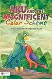 Aku and the Magnificent Color Scheme, Jennifer Campoverde Rocha, 1613462743