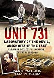 Unit 731 - Laboratory of the Devil: Auschwitz of the East (Japanese Biological Warfare in China 1933-45)