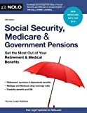 img - for Social Security, Medicare and Government Pensions: Get the Most Out of Your Retirement and Medical Benefits (Social Security, Medicare & Government Pensions) book / textbook / text book