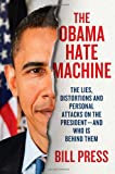 The Obama Hate Machine, Bill Press, 0312641648