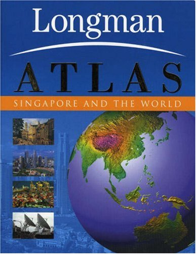 The longman atlas singapore and the world national university of the longman atlas singapore and the world national university of singapore associate professor brenda s a yeohdept of geography 9789814098595 gumiabroncs Images