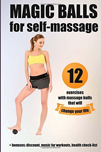 Magic balls for self-massage: 12 exercises with massage balls that will change your life + bonuses