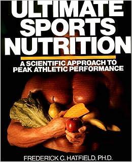 Ultimate Sports Nutrition Hatfield Frederick C 9780809248872 Amazon Com Books