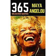 Maya Angelou: 365 Selected Quotes