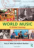 World Music: A Global Journey - Paperback Only, Terry E. Miller, Andrew Shahriari, 0415887143