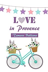 Love in Provence par Tamara Balliana