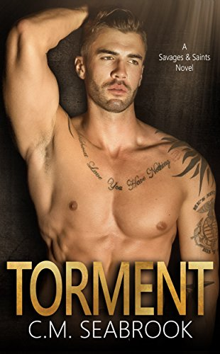 Torment (Savages and Saints Book 1) by [Seabrook, C.M.]