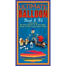 The Ultimate Balloon Book & Kit