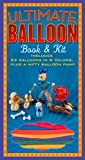 img - for The Ultimate Balloon Book & Kit book / textbook / text book
