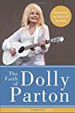 img - for The Faith of Dolly Parton: Lessons from Her Life to Lift Your Heart book / textbook / text book