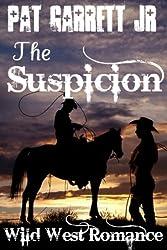 The Suspicion: Wild West Romance (Wild West Series)