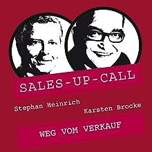 Weg vom Verkauf (Sales-up-Call) Hörbuch von Stephan Heinrich, Karsten Brocke Gesprochen von: Stephan Heinrich, Karsten Brocke