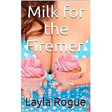Milk for the Firemen: An Adult Nursing Fantasy