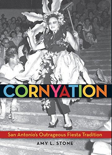 Cornyation: San Antonio's Outrageous Fiesta Tradition