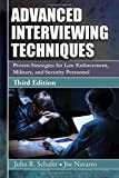img - for Advanced Interviewing Techniques: Proven Strategies for Law Enforcement, Military, and Security Personnel book / textbook / text book