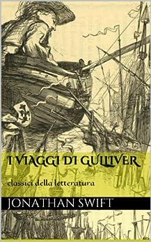 I viaggi di Gulliver (Italian Edition) by [Swift, Jonathan]