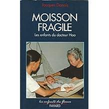 MOISSON FRAGILE : LES ENFANTS DU DOCTEUR HOA
